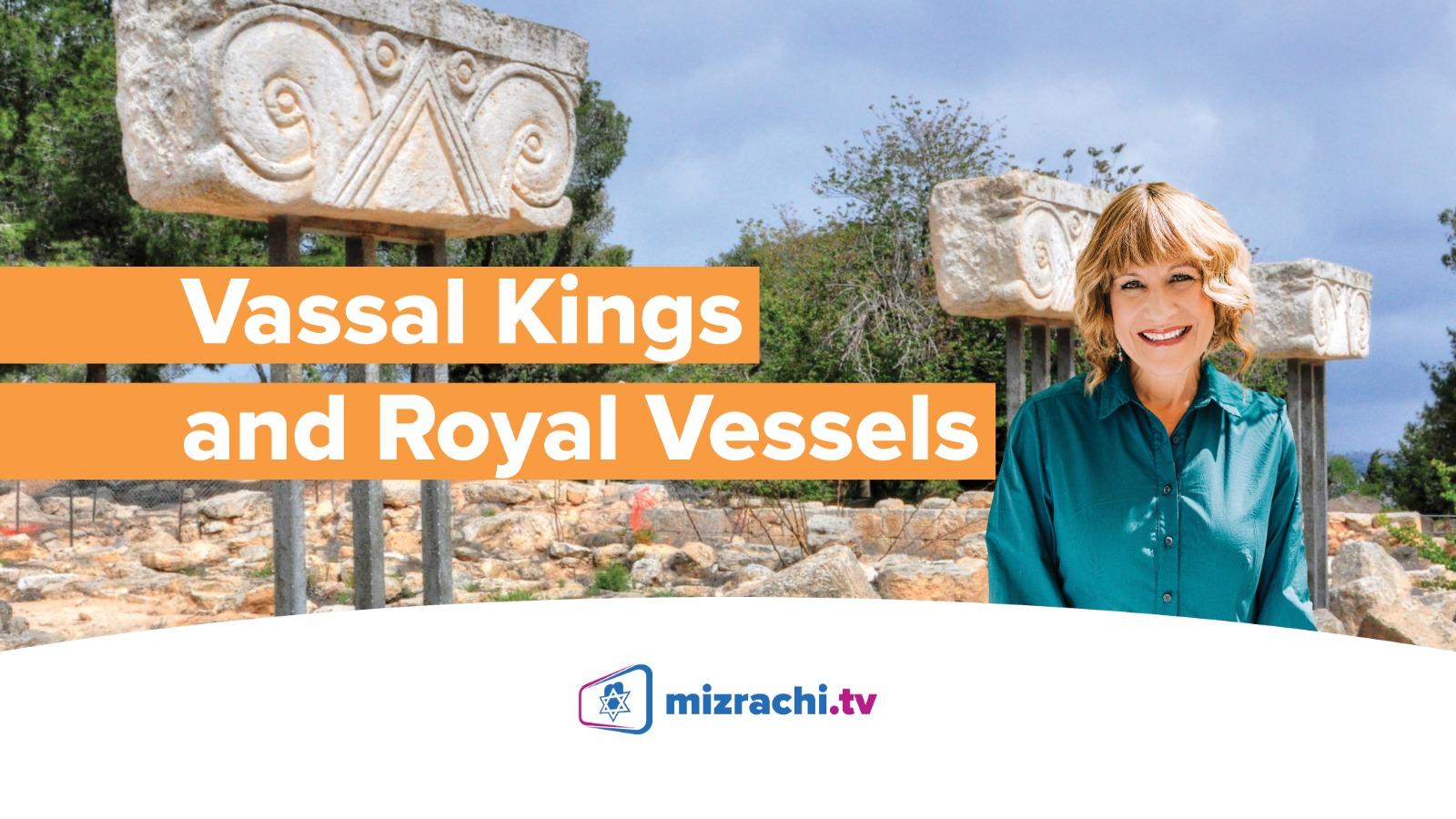 Vassal Kings and Royal Vessels