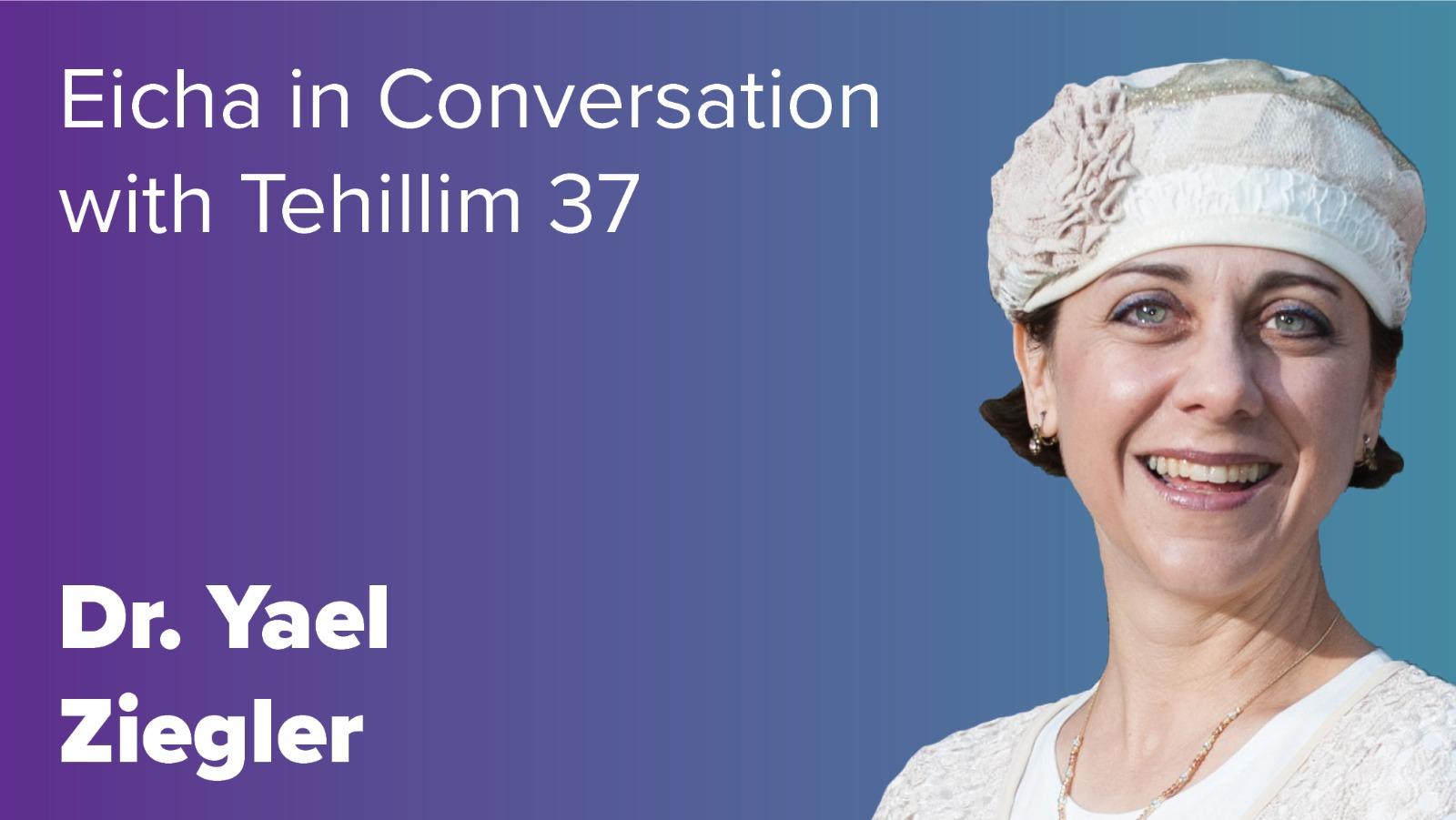 Eicha in Conversation with Tehillim 37