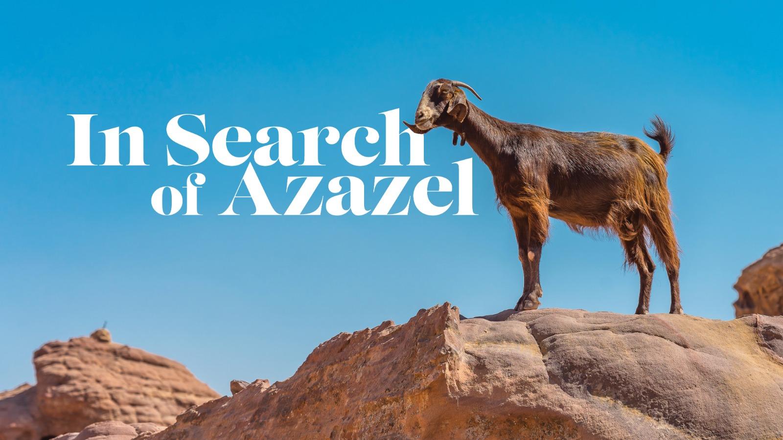 In Search of Azazel